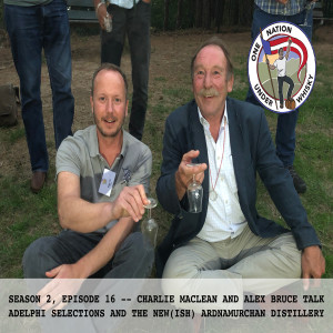 Season 2, Ep 16 - Charlie MacLean and Alex Bruce of Adelphi Selections and Ardnamurchan Distillery