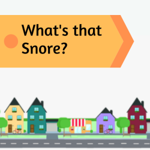 What's That Snore?