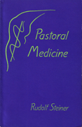 Episode 9: Lecture 9: Pastoral Medicine: September 16, 1924 by Rudolf Steiner