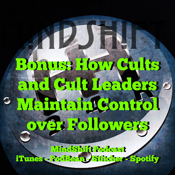 Bonus Episode: How Cults and Cult Leaders Maintain Control over Followers