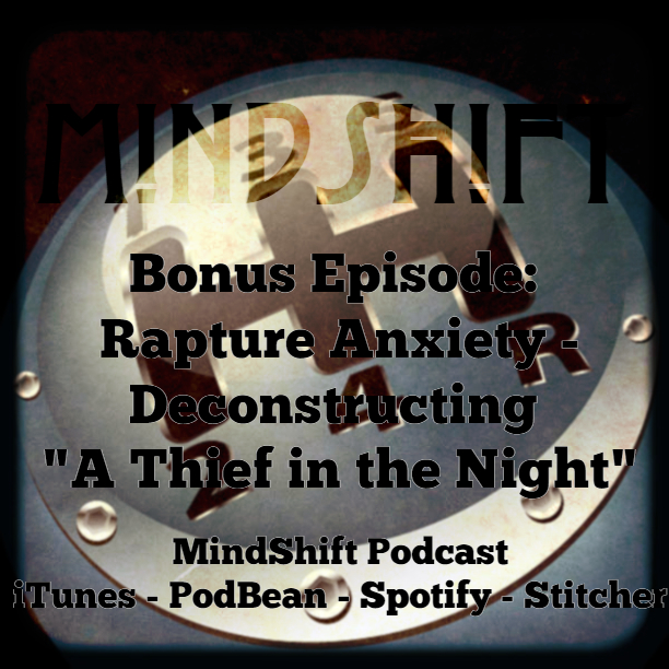 """Bonus Episode: Rapture Anxiety - Deconstructing """"A Thief in the Night"""""""