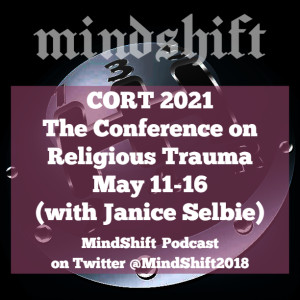 Bonus Episode - CORT 2021: The Conference on Religious Trauma (with Janice Selbie)
