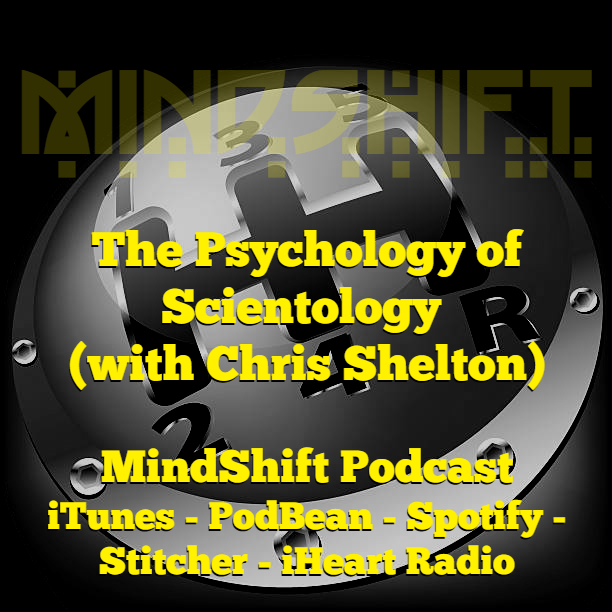 Escaping the Cult Bubble: Different Ideology, Same Psychology (with ex-Scientologist Chris Shelton)