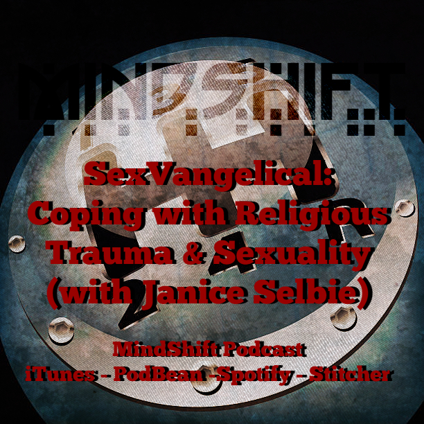 SexVangelical: Coping with Religious Trauma and Sexuality (with Janice Selbie)