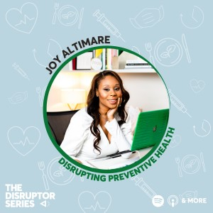 Joy Altimare and EHE Health are Disrupting Healthcare Through Prevention  - ep 80