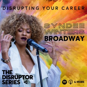 Syndee Winters is Disrupting Broadway  - Episode 73