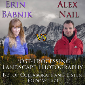 Erin Babnik & Alex Nail - The Post-Processing Debate