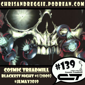 Cosmic Treadmill ep. 139 - Blackest Night #1 (2009)