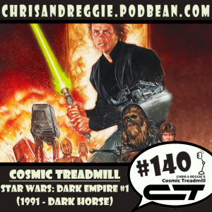 Cosmic Treadmill, Episode 140 - Star Wars: Dark Empire #1 (1991)