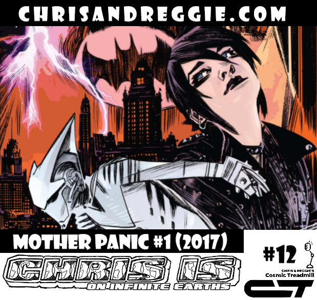 Chris is on Infinite Earths, Episode 12: Mother Panic #1 (2017)