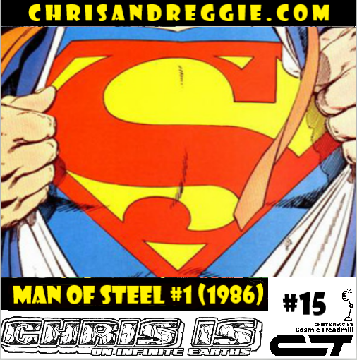 Chris is on Infinite Earths, Episode 15: The Man of Steel #1 (1986)