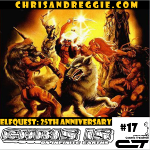 Chris is on Infinite Earths, Episode 17: ElfQuest 25th Anniversary (2003)