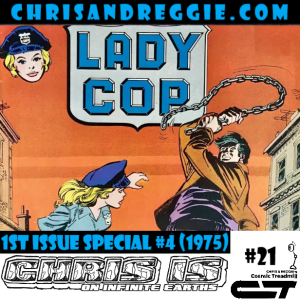 Chris is on Infinite Earths, Episode 21: 1st Issue Special #4 (1975) Lady Cop!