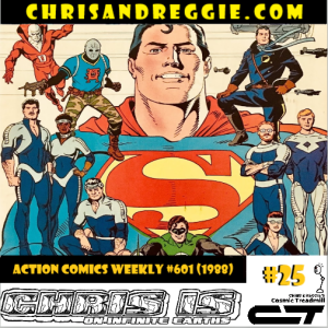 Chris is on Infinite Earths, Episode 25: Action Comics Weekly #601 (1988)