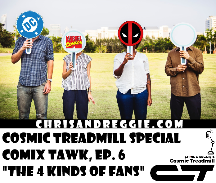 Cosmic Treadmill SPECIAL - Comix Tawk, Episode 6: The Four Kinds of Fans