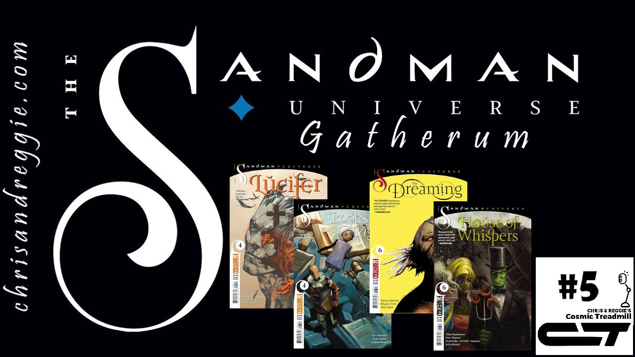 "Cosmic Treadmill Special: Sandman Universe ""Gatherum"", Episode 5"