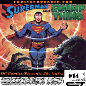 Chris is on Infinite Earths, Episode 14: DC Comics Presents #85 (1985)
