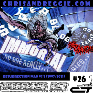 Chris is on Infinite Earths, Episode 26: Resurrection Man #1's (1997/2011) Super-Blog Team-Up!