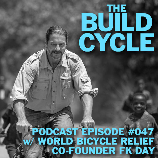 Ep #047: How to Build a Scalable Business w/ World Bicycle Relief founder FK Day
