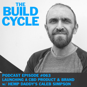 Ep #063 - How to launch a CBD product w/ Hemp Daddys Caleb Simpson