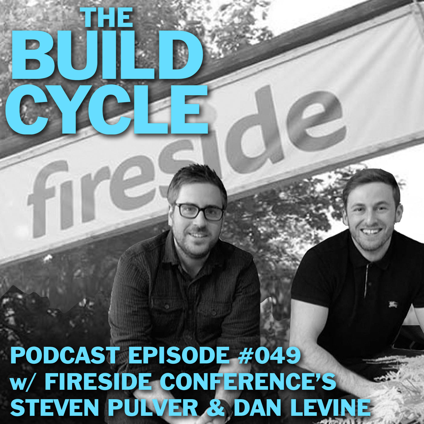 EP #049: Fireside Co-founders Tell How to (Possibly Not) Run a Conference