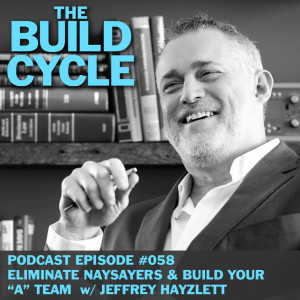Ep #058: How to Eliminate Naysayers w/ Jeffrey Hayzlett