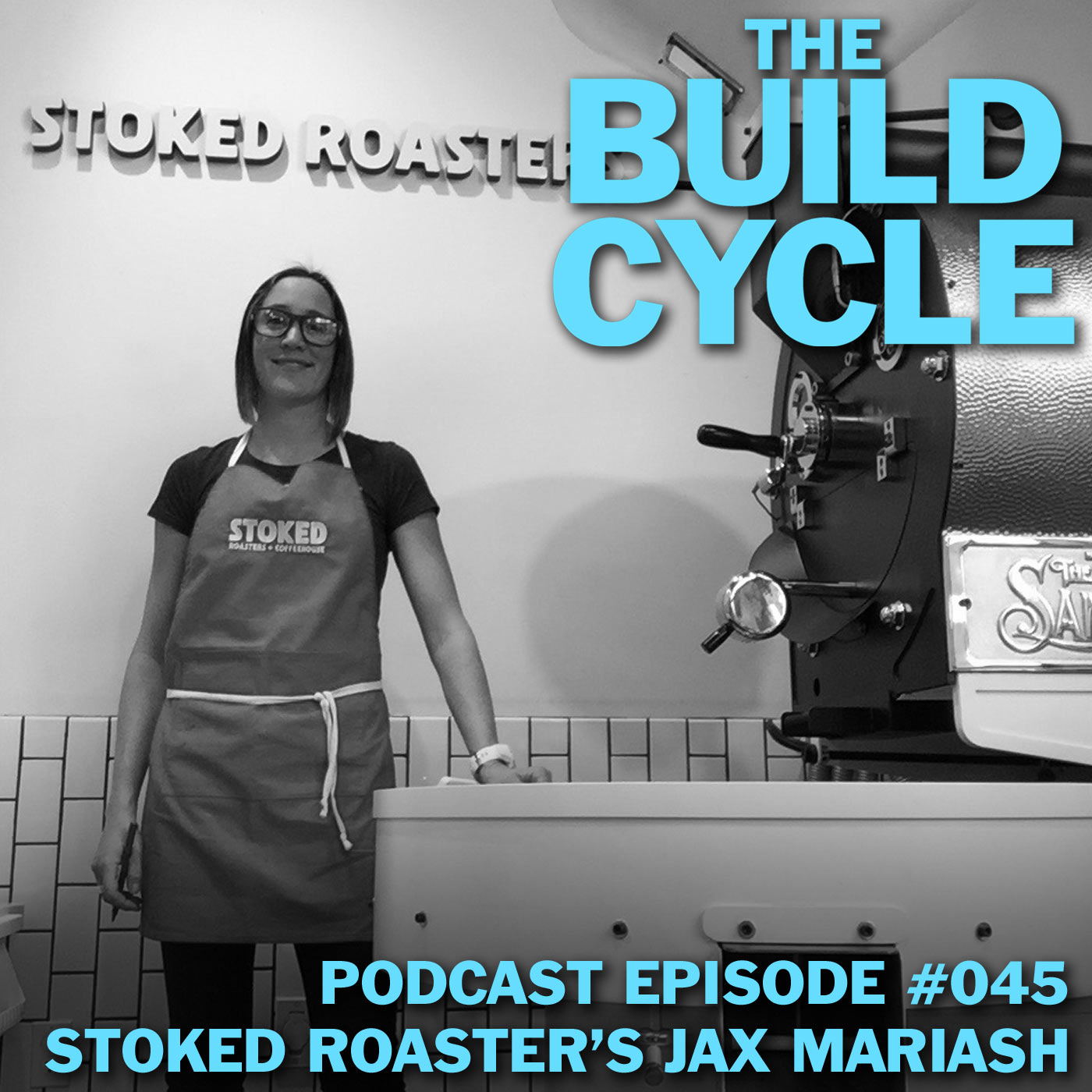 Ep #045 - How to Build a Better Brand with Stoked Roasters' Jax Mariash