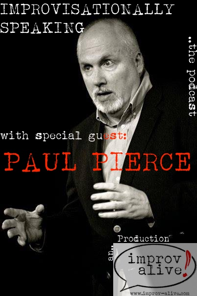 Improvisationally Speaking Episode 16 with special guest, Paul Pierce Producing Artistic Director of the Springer Opera House