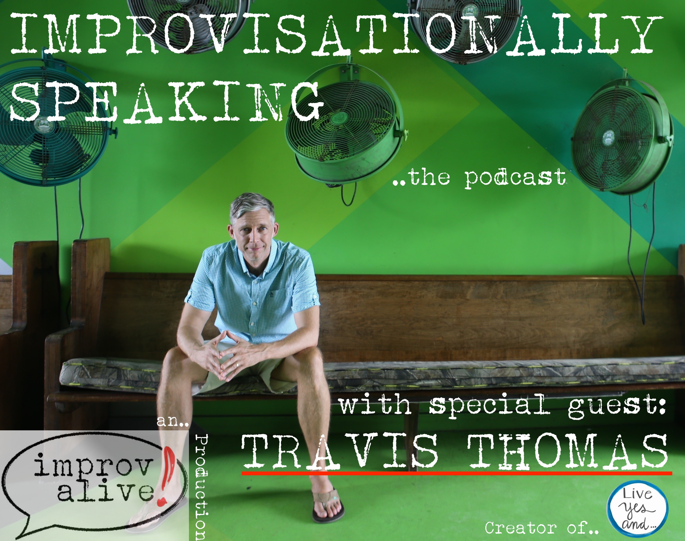 Improvisationally Speaking Episode 8 with Creator of Live Yes And, Travis Thomas