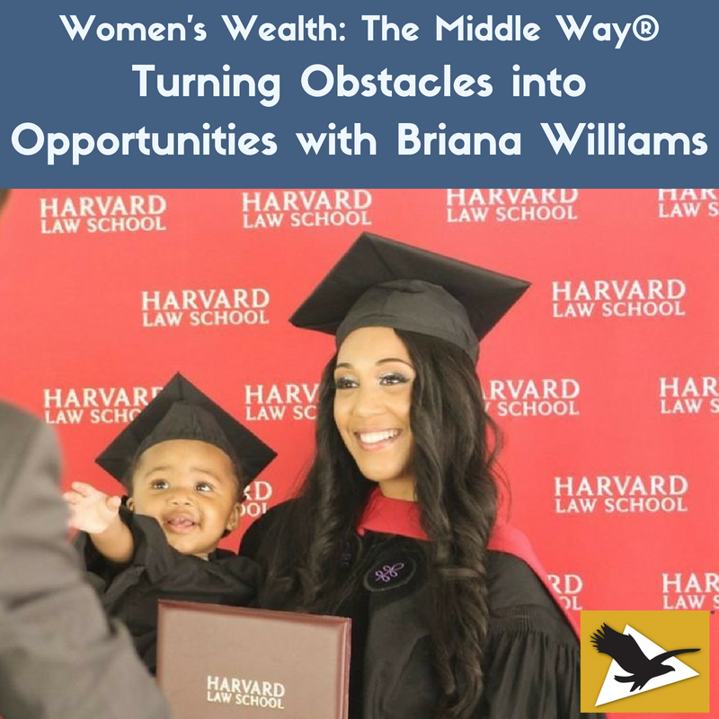Turning Obstacles into Opportunities with Briana Williams