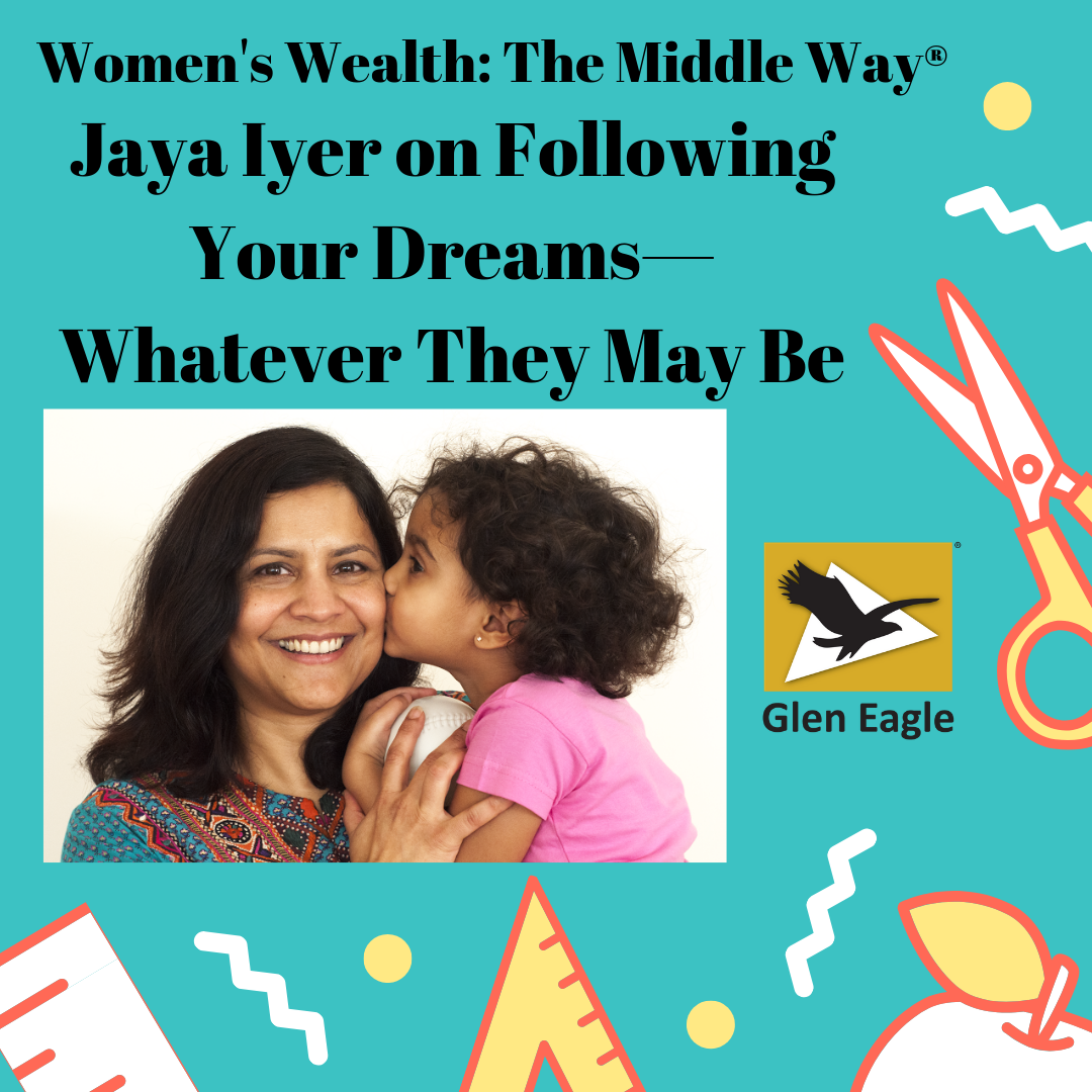Jaya Iyer On Following Your Dreams—Whatever They May Be