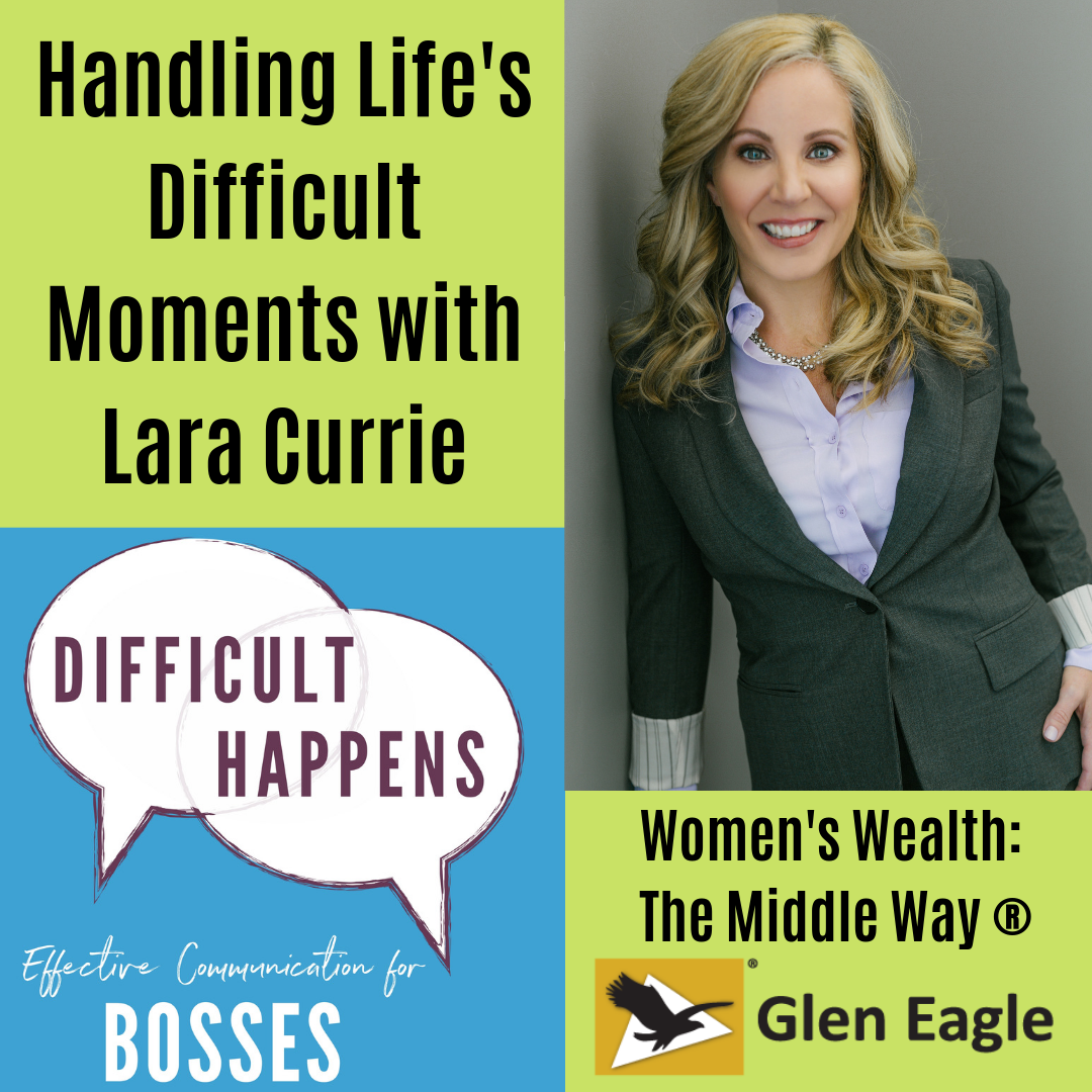 Handling Life's Difficult Moments with Lara Currie