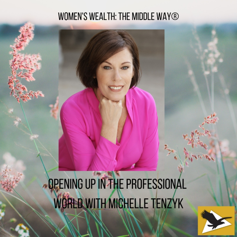 Opening Up in the Business World with Michelle Tenzyk