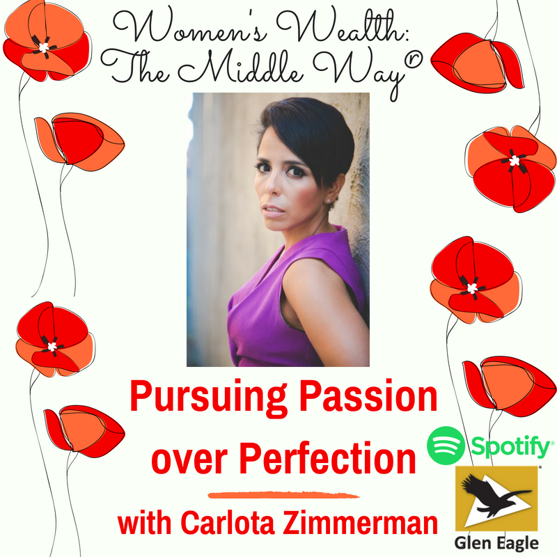 Pursuing Passion Over Perfection with Carlota Zimmerman