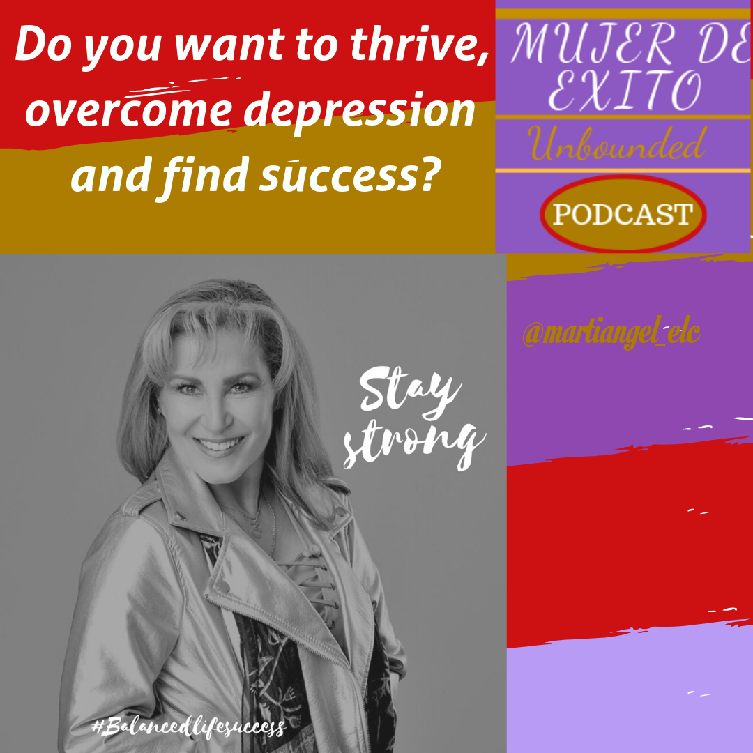 Do you want to thrive, overcome depression and find success?