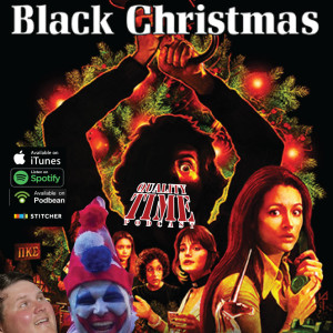Quality Time - 167 - Black Christmas Continued