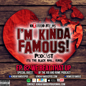 82 - We Beat That Up Feat Xio of Xio and Rome
