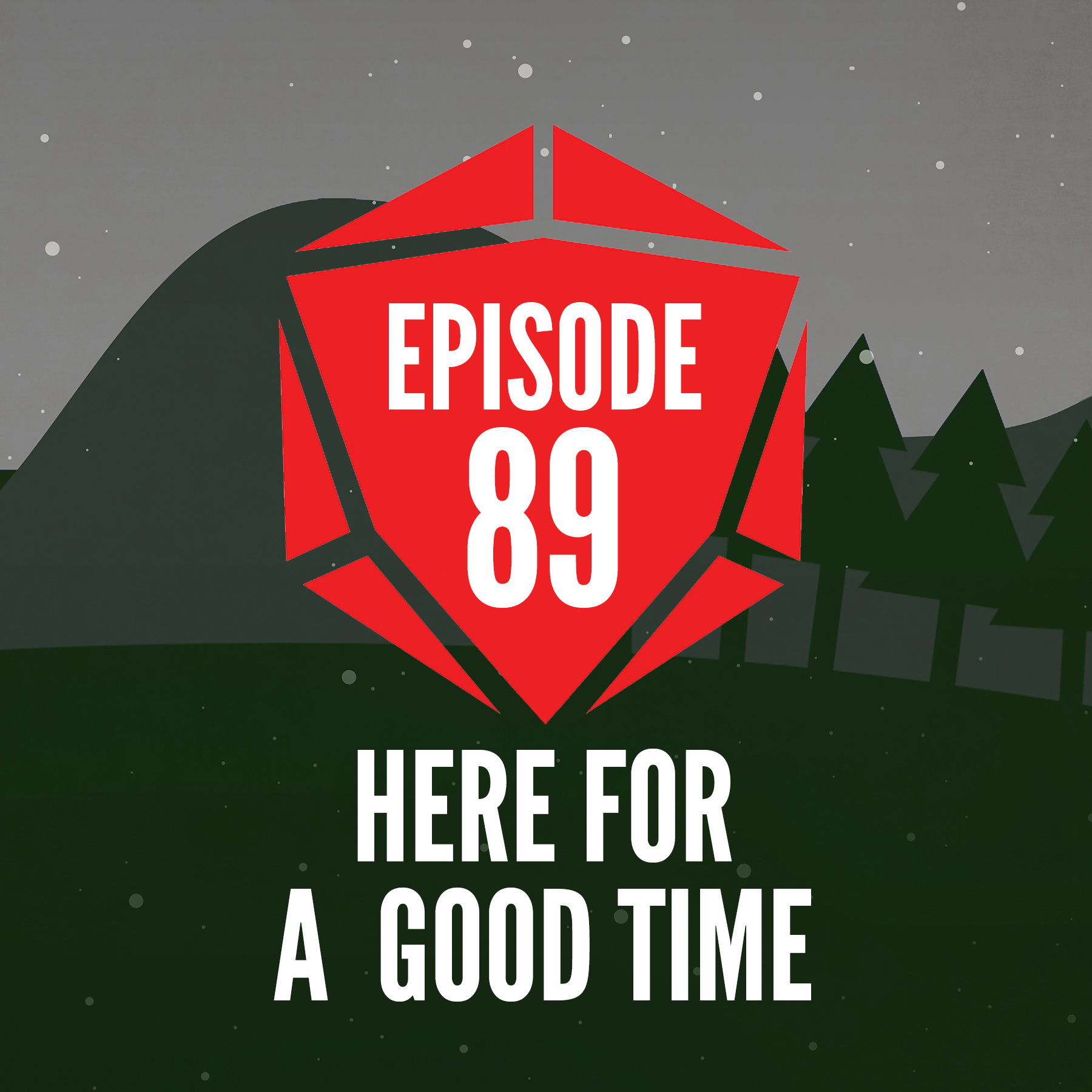 Episode 89: Here For a Good Time