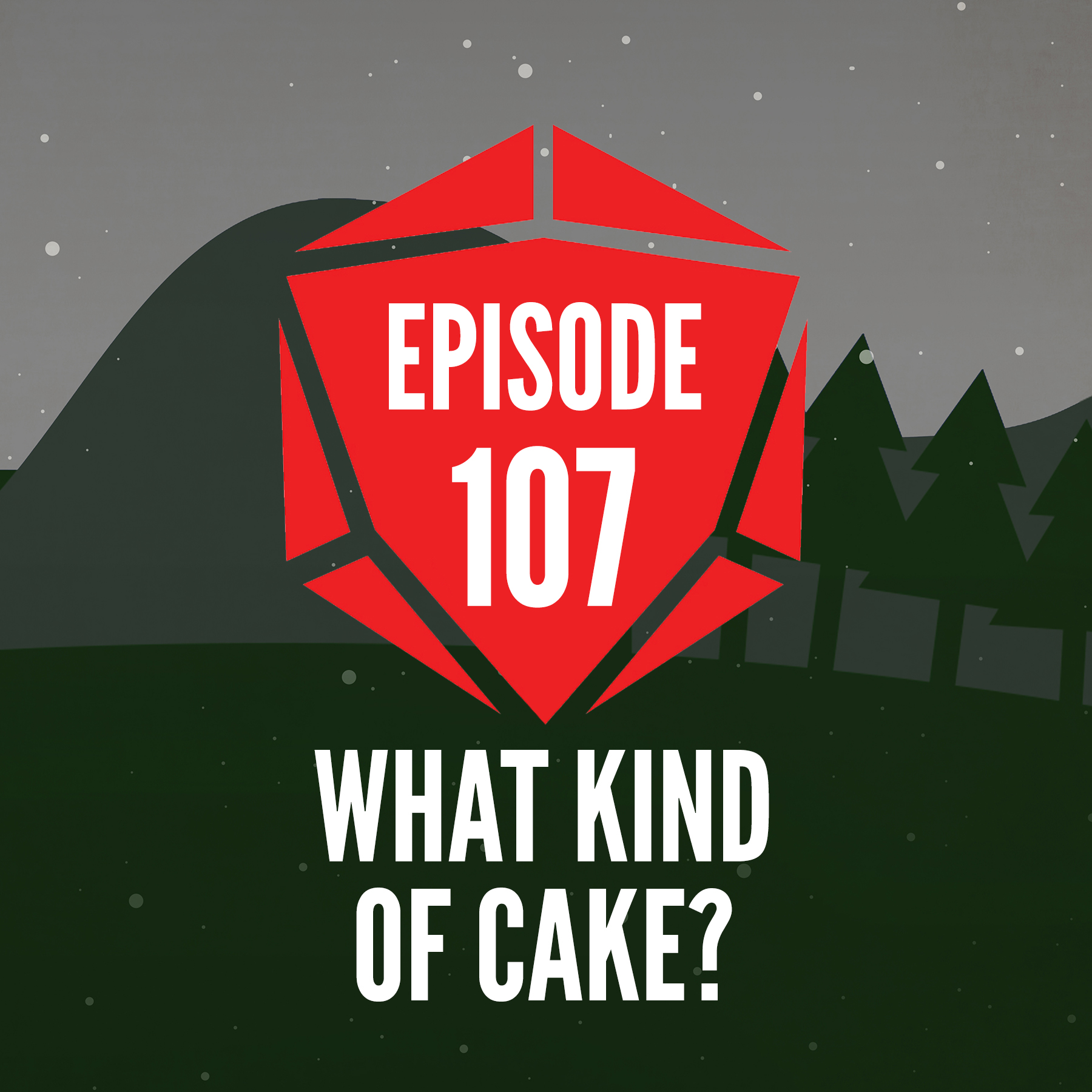 Episode 107: What Kind of Cake?