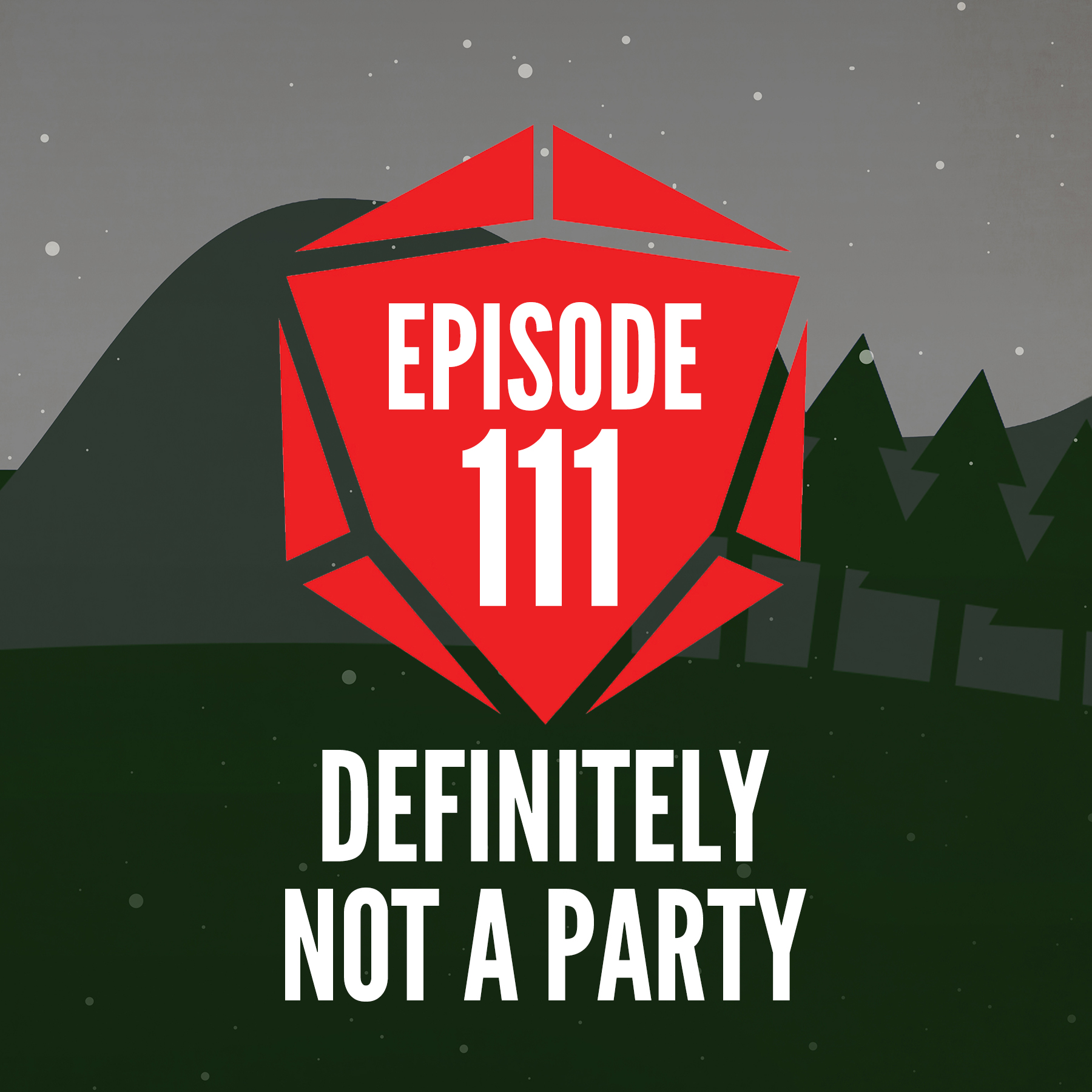 Episode 111: Definitely Not a Party