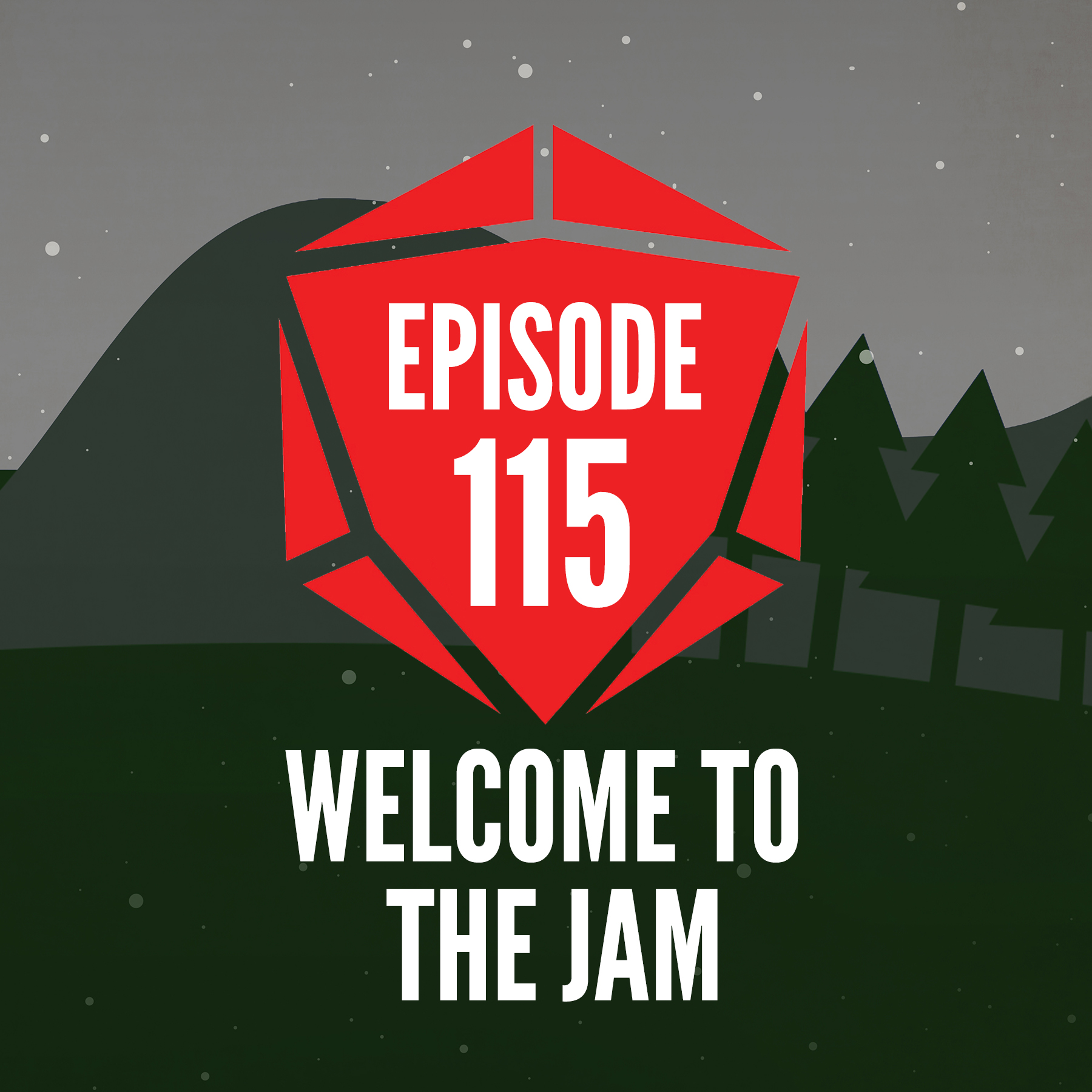 Episode 115: Welcome To The Jam