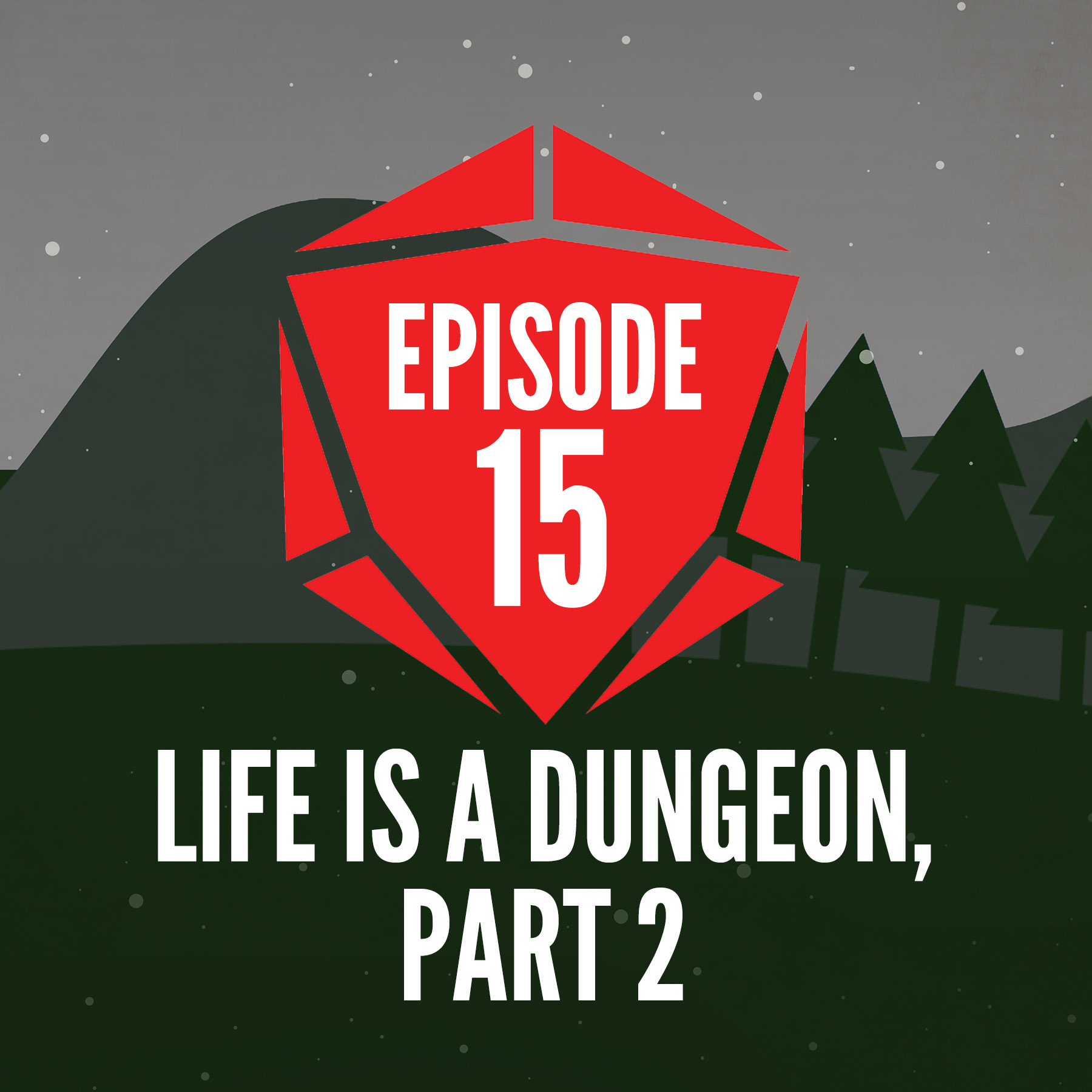 Episode 15: Life is a Dungeon, Part  2