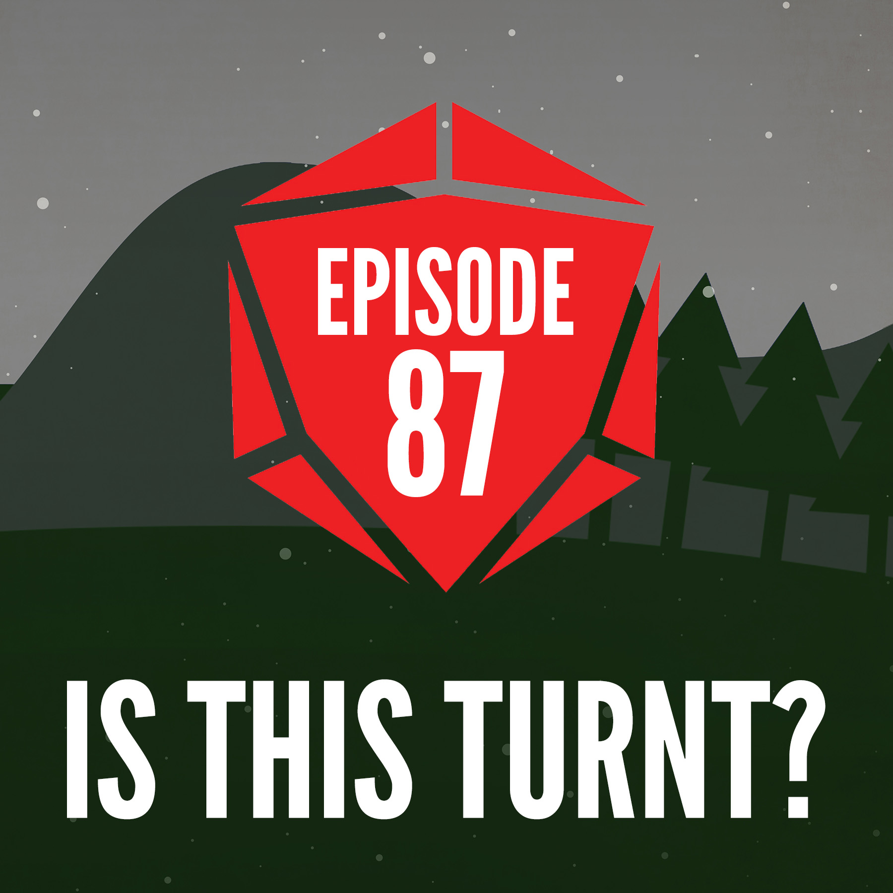 Episode 87: Is This Turnt?