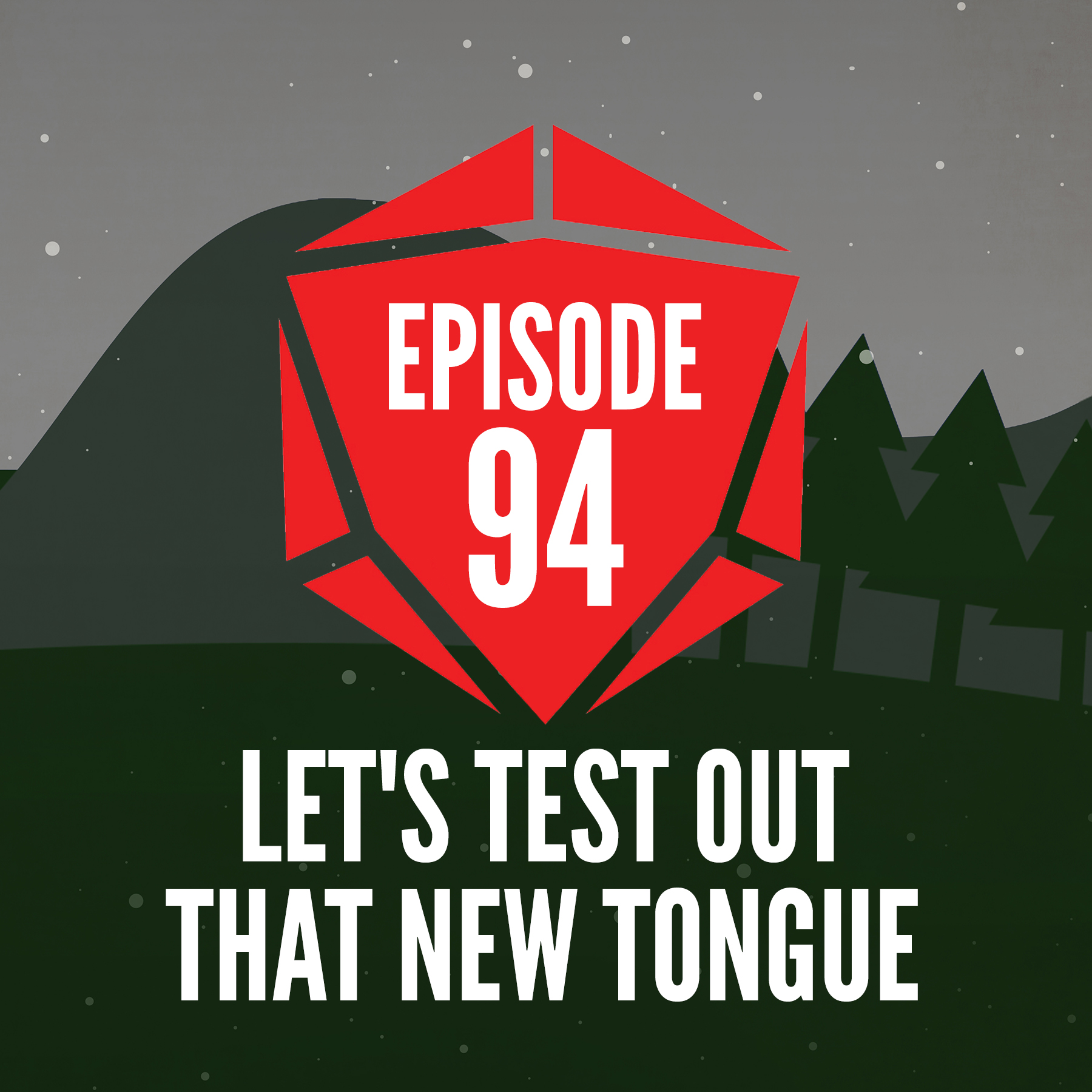 Episode 94: Let's Test Out That New Tongue