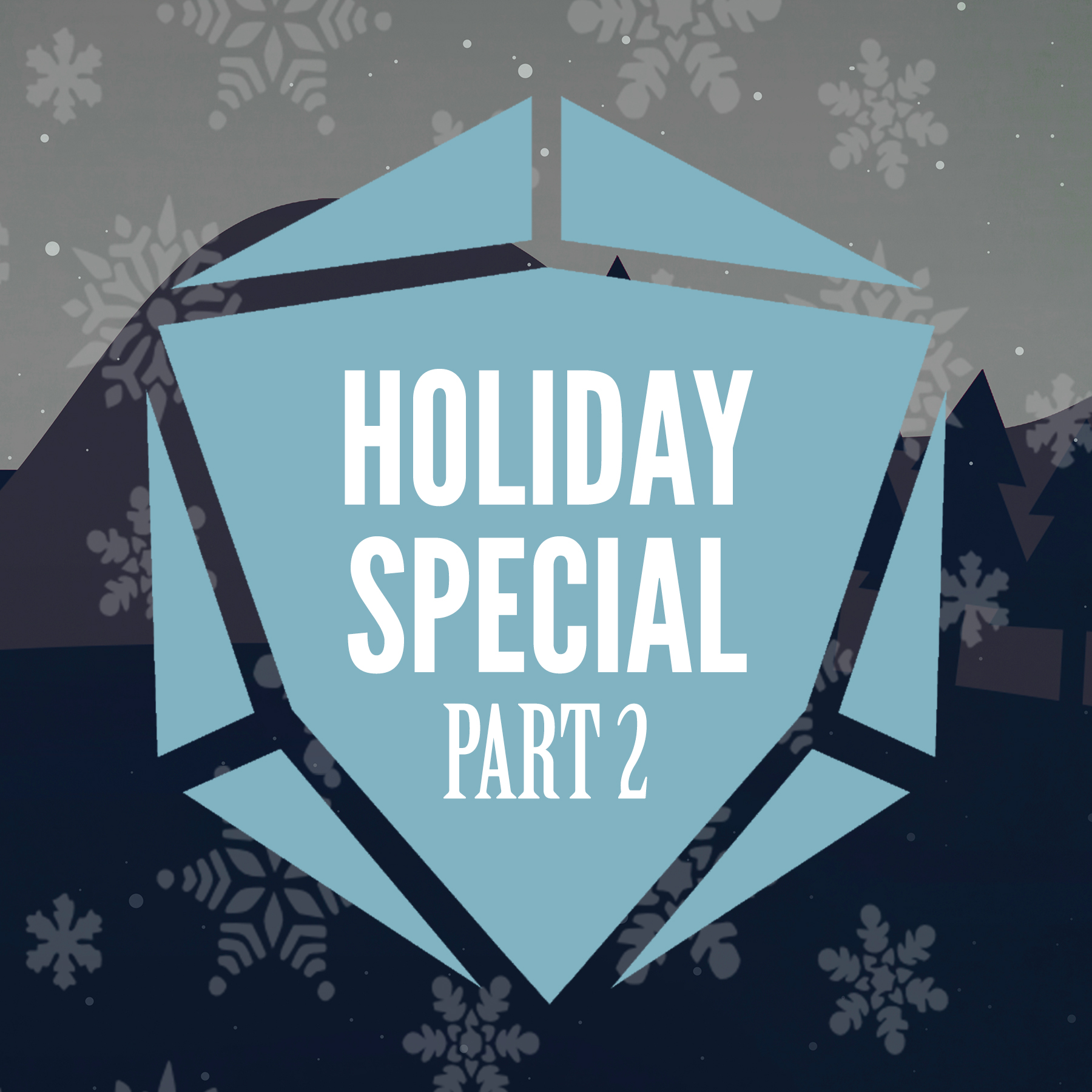 Winter Holiday Special: Part 2