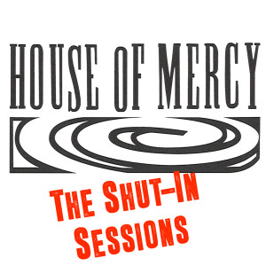 House of Mercy Music Hall & Church Presents The Shut-in Sessions: Episode 14 – Peter Karman