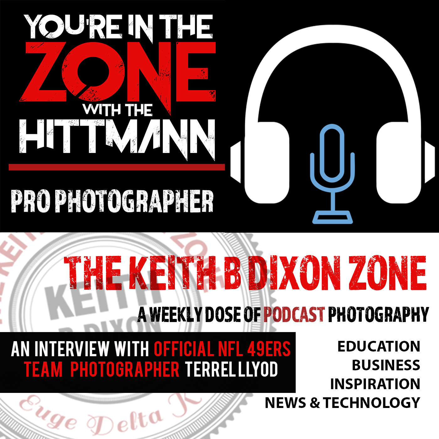 EP #5- An Interview with Official NFL 49ers Team Photographer Terrell Llyod