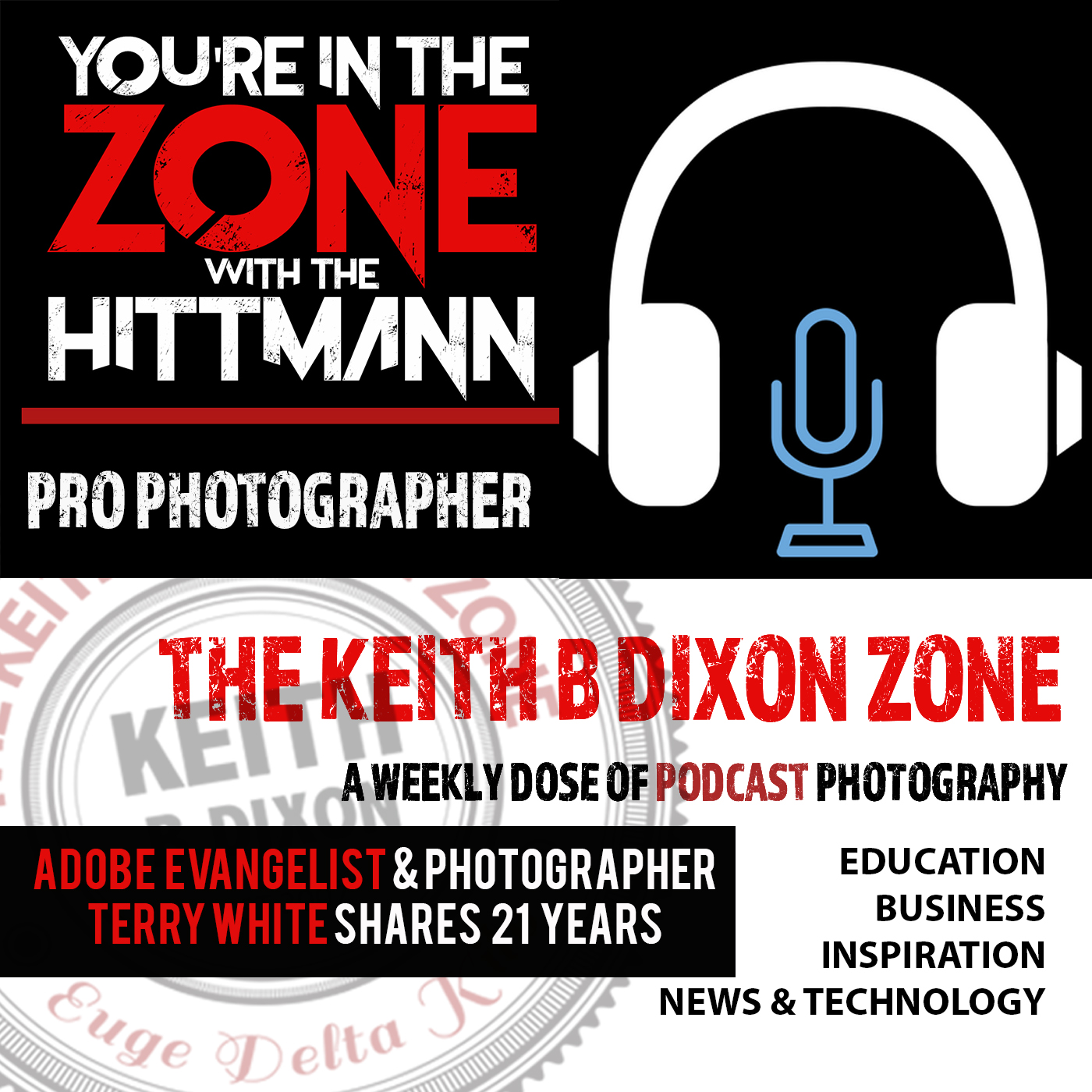 EP #8- Adobe Evangelist & Photographer Terry White Share his 21 Years of Experience in Technology