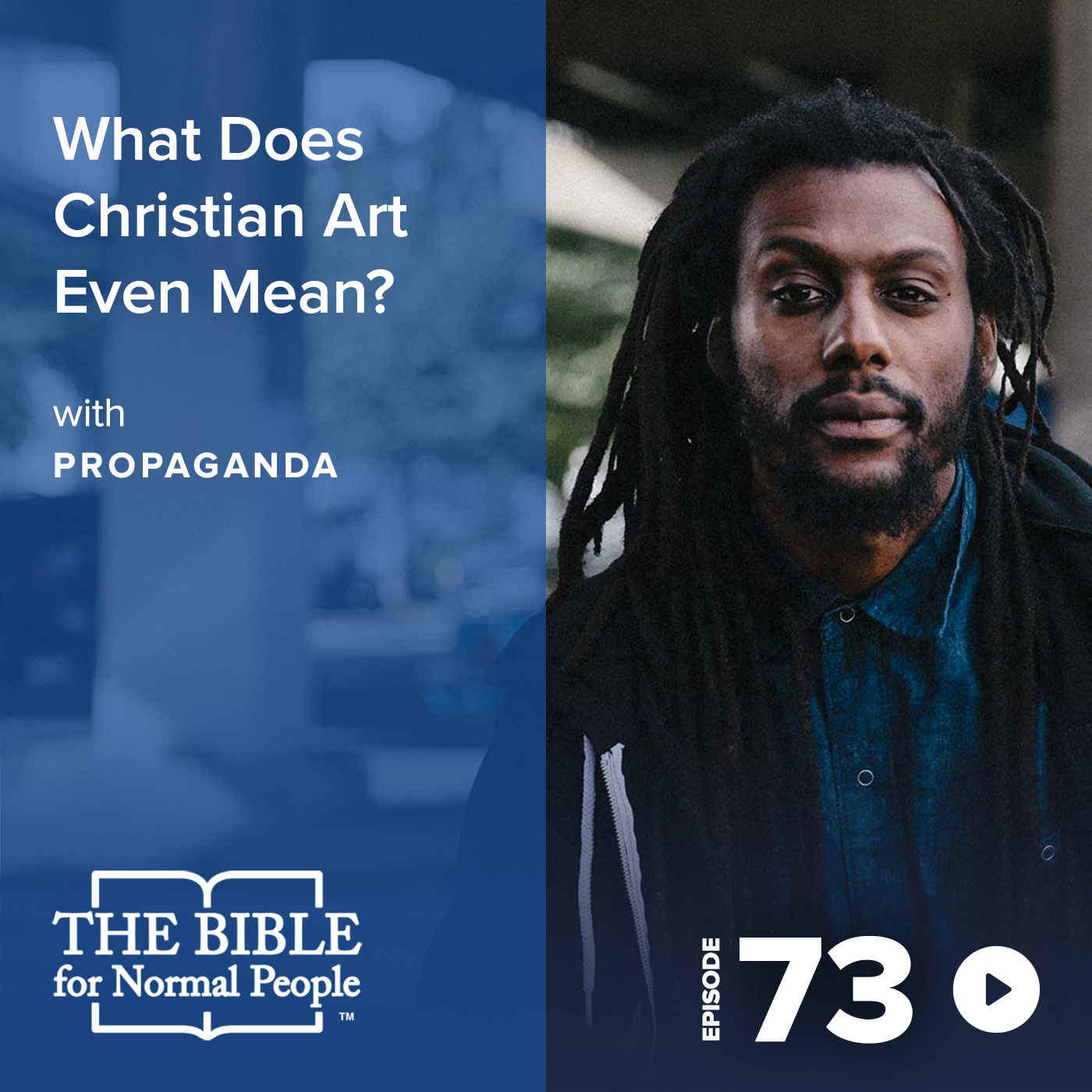Episode 73: Propaganda - What Does Christian Art Even Mean?