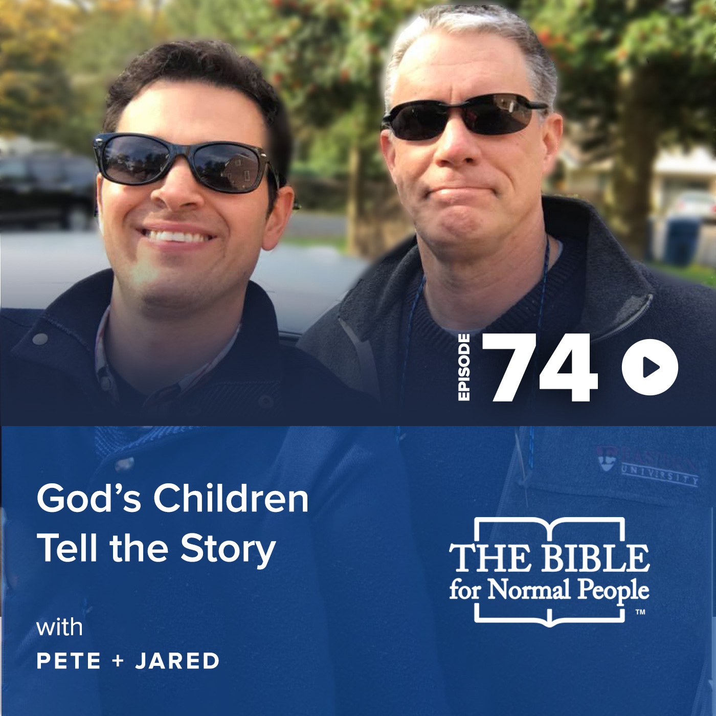 Episode 74: Pete & Jared - God's Children Tell the Story